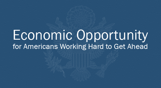 Economic Opportunity for Americans Working Hard to Get Ahead