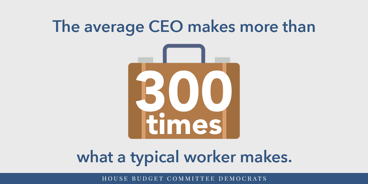 CEOs make more than 300 times what a typical worker makes